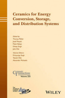 Ceramics for Energy Conversion, Storage, and Distribution Systems: Volume 255 av Tatsuki Ohji, Alexander Michaelis og Mrityunjay Singh (Innbundet)