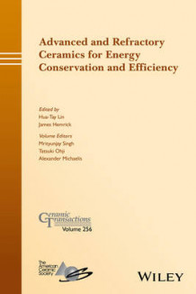 Advanced and Refractory Ceramics for Energy Conservation and Efficiency: Volume 256 av Mrityunjay Singh, Tatsuki Ohji og Alexander Michaelis (Innbundet)