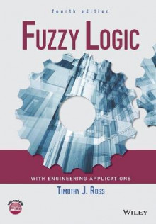 Fuzzy Logic with Engineering Applications av Timothy J. Ross (Heftet)