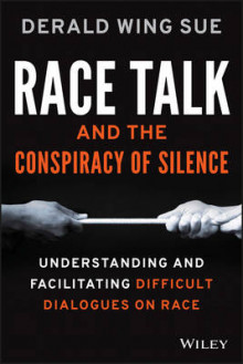 Race Talk and the Conspiracy of Silence av Derald Wing Sue (Heftet)