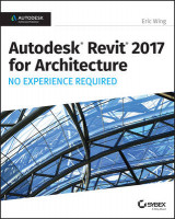 Omslag - Autodesk Revit 2017 for Architecture No Experience Required