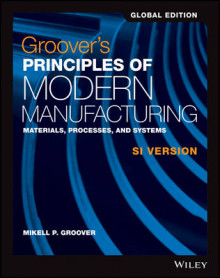 Groover's Principles of Modern Manufacturing av Mikell P. Groover (Heftet)