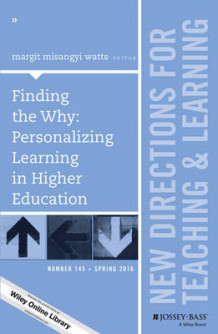 Finding the Why: Personalizing Learning in Higher Education: New Directions for Teaching and Learning Number 145 (Heftet)
