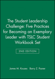 The Student Leadership Challenge: Five Practices for Becoming an Exemplary Leader: Student Workbook Set av James M. Kouzes og Barry Z. Posner (Heftet)