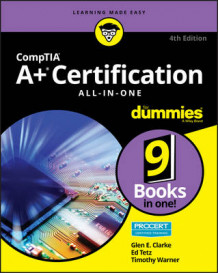CompTIA A+ Certification All-in-One For Dummies av Glen E. Clarke, Edward Tetz og Timothy Warner (Heftet)