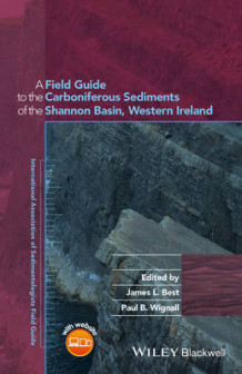 A Field Guide to the Carboniferous Sediments of the Shannon Basin, Western Ireland (Heftet)