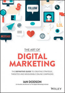 Art of Digital Marketing av Ian Dodson (Innbundet)