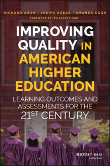 Improving Quality in American Higher Education av Richard Arum, Amanda Cook og Josipa Roska (Innbundet)