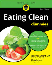 Eating Clean For Dummies av Jonathan Wright, Linda Larsen, Stephan Bodian og Consumer Dummies (Heftet)