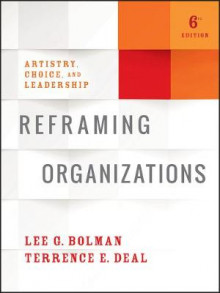 Reframing Organizations av Lee G. Bolman og Terrence E. Deal (Innbundet)
