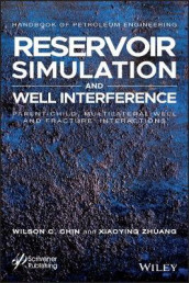 Reservoir Simulation and Well Interference av Wilson C. Chin og Xiaoying Zhuang (Innbundet)