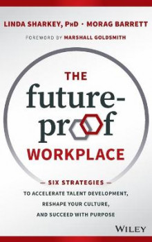 The Future-proof Workplace av Linda D. Sharkey, Morag Barrett og Wiley (Innbundet)