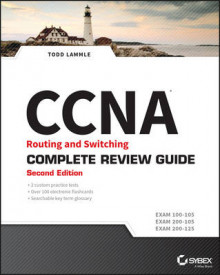 CCNA Routing and Switching Complete Review Guide (Exams 100-105, 200-105, 200-125) 2E av Todd Lammle (Heftet)