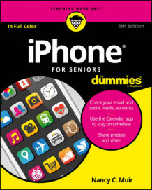 iPhone for Seniors For Dummies av Nancy C. Muir (Heftet)