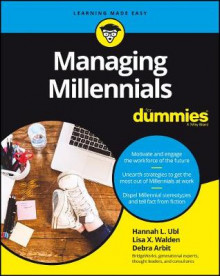 Managing Millennials For Dummies av Hannah L. Ubl, Lisa X. Walden, Debra Arbit og Consumer Dummies (Heftet)