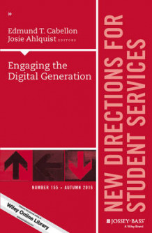 Engaging the Digital Generation: New Directions for Student Services Number 155 (Heftet)