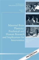 Omslag - Maternal Brain Plasticity: Preclinical and Human Research and Implications for Intervention: New Directions for Child and Adolescent Development: Number 153