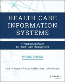 Health Care Information Systems av Karen A. Wager, Frances Wickham Lee og John P. Glaser (Heftet)