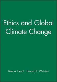 Ethics and Global Climate Change av Peter A. French og Howard K. Wettstein (Heftet)