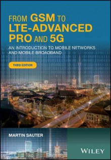 From GSM to LTE-Advanced Pro and 5G av Martin Sauter (Innbundet)