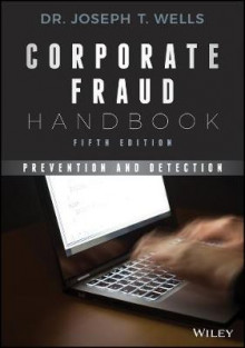 Corporate Fraud Handbook av Joseph T. Wells (Innbundet)