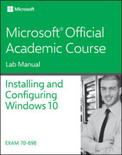 70-698 Installing and Configuring Windows 10 Lab Manual av Microsoft Official Academic Course (Heftet)