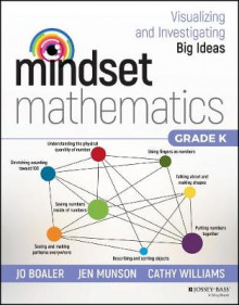 Mindset Mathematics: Visualizing and Investigating Big Ideas, Grade K av Jo Boaler, Jen Munson og Cathy Williams (Heftet)