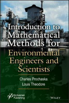 Introduction to Mathematical Methods for Environmental Engineers and Scientists av Louis Theodore og Charles Prochaska (Innbundet)