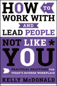 How to Work With and Lead People Not Like You av Kelly McDonald (Innbundet)
