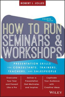 How to Run Seminars & Workshops av Robert L. Jolles (Heftet)