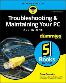 Troubleshooting and Maintaining Your PC All-in-One For Dummies av Dan Gookin (Heftet)