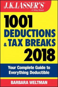 J.K. Lasser's 1001 Deductions and Tax Breaks 2018 av Barbara Weltman (Heftet)