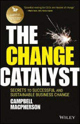 Omslag - The Change Catalyst: Successfully Instigating Sustainable Change