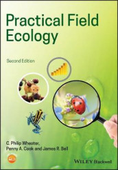 Practical Field Ecology av James R. Bell, Penny A. Cook og C. Philip Wheater (Heftet)