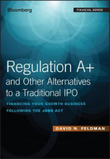 Omslag - Regulation A+ and Other Alternatives to a Traditional IPO