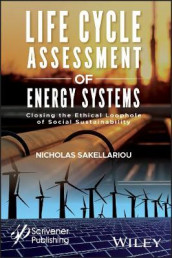 Life Cycle Assessment of Energy Systems av Nicholas Sakellariou (Innbundet)