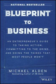 Blueprint to Business av Michael Alden (Innbundet)