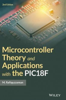 Microcontroller Theory and Applications with the PIC18F av Mohamed Rafiquzzaman (Innbundet)