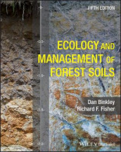 Ecology and Management of Forest Soils av Dan Binkley og Richard F. Fisher (Heftet)