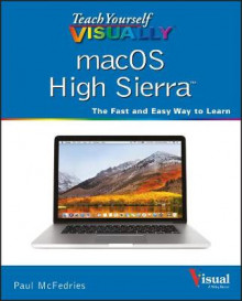 Teach Yourself VISUALLY macOS High Sierra av Paul McFedries (Heftet)