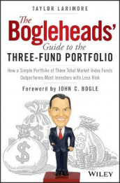 The Bogleheads' Guide to the Three-Fund Portfolio av Taylor Larimore (Innbundet)