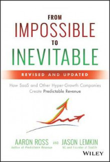 From Impossible to Inevitable av Aaron Ross og Jason Lemkin (Innbundet)