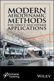 Modern Aerodynamic Methods for Direct and Inverse Applications av Wilson C. Chin (Innbundet)