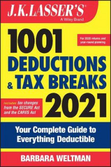 J.K. Lasser's 1001 Deductions and Tax Breaks 2021 av Barbara Weltman (Heftet)