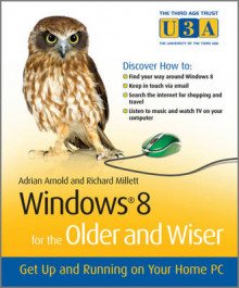 Windows 8 for the Older and Wiser Get Up and Running on Your Computer av Adrian Arnold og Richard Millett (Heftet)