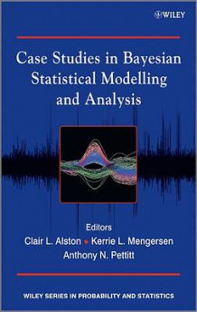 Case Studies in Bayesian Statistical Modelling and Analysis (Innbundet)
