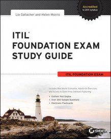 ITIL Foundation Exam Study Guide av Liz Gallacher og Helen Morris (Heftet)