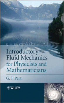 Introductory Fluid Mechanics for Physicists and Mathematicians av G. J. Pert (Innbundet)
