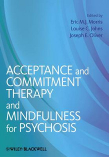 Acceptance and Commitment Therapy & Mindfulness for Psychosis (Innbundet)