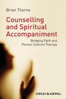 Counselling and Spiritual Accompaniment av Brian Thorne (Heftet)